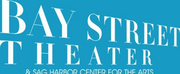 Bay Street Theater & Sag Harbor Center for the Arts\