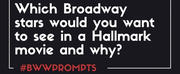 BWW Prompts: Our Readers Share Which Broadway Stars They Want to See in Hallmark Movies! Photo
