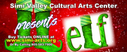Simi Valley Cultural Arts Center Presents ELF THE MUSICAL!