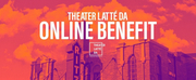 Theater Latté Da Announces Online Benefit In Support Of Artists Photo