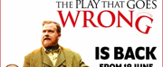 THE PLAY THAT GOES WRONG Returns to the West End on 18 June