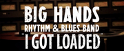 Big Hands Rhythm & Blues Band Returns with Cover of I Got Loaded Photo