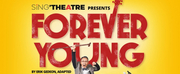 FOREVER YOUNG Will Be Performed at SingTheatre Next Month