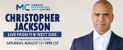 Marcus Performing Arts Center to Offer Virtual Benefit Concert CHRISTOPHER JACKSON: LIVE F Photo