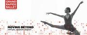 Grand Rapids Ballet Announces Reimagined 2020 21 Season Photo