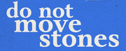 Harvard Artists To Produce Live Production of DO NOT MOVE STONES With Maine Community Part