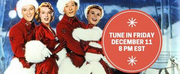 Tune in to a Live Viewing Party of Irving Berlins WHITE CHRISTMAS Photo