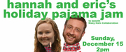 Hannah Hillebrand and Eric Nordin to Play One-Time Afternoon Concert - In Their Pajamas