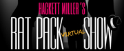 HACKETT MILLERS RAT PACK SHOW Announces New Virtual Experience Photo
