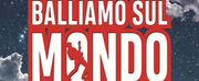 BWW Review: BALLIAMO SUL MONDO, il musical jukebox de \