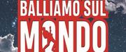 BWW Review: BALLIAMO SUL MONDO, il musical jukebox de \