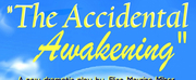 Hanging Cow Productions Presents THE ACCIDENTAL AWAKENING