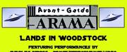 AVANT-GARDE-ARAMA LANDS IN WOODSTOCK Begins Performances, July 24