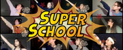 Original Musical SUPER SCHOOL Gets Virtual Debut