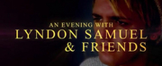 AN EVENING WITH LYNDON SAMUEL AND FRIENDS is Coming to The Actor\