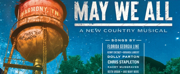 Tickets For World Premiere Country Musical MAY WE ALL Go On Sale This Week