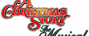 Celebrate The Holidays With A CHRISTMAS STORY, THE MUSICAL,Tickets On Sale Now