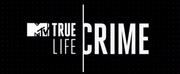 MTV Announces New Investigative Series TRUE LIFE CRIME