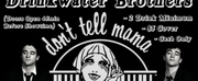 BWW Interview: The Drinkwater Brothers Talk About Their August 7th Return to Dont Tell Mam