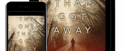 Joe Clifford Releases Psychological Thriller THE ONE THAT GOT AWAY
