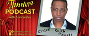 THE THEATRE PODCAST WITH ALAN SEALES Presents Keith Powell Photo
