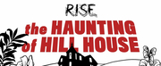 RISE Presents THE HAUNTING OF HILL HOUSE