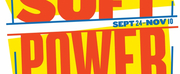 SOFT POWER at The Public Extends Through November 10