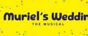 Final Seats On Sale And Just Two Weeks To Go To Queensland Premiere Of MURIEL'S WEDDING