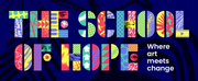The Paper Birds Theatre Company Presents THE SCHOOL OF HOPE