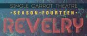 Single Carrot Announces Season 14: REVELRY!