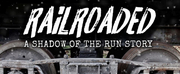 Box Office is Now Open For Immersive Pop-Up Theatre RAILROADED: A Shadow Of The Run Story