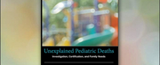 Groundbreaking New Book UNEXPLAINED PEDIATRIC DEATHS Fills Dire Needs