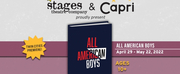 Stages Theatre Company And Capri Theater Announce Collaboration For ALL AMERICAN BOYS
