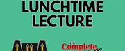Lunchtime Lectures to Present THE COMPLETE WORKS OF WILLIAM SHAKESPEARE (abridged)