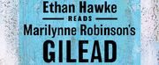 Ethan Hawke Reads Marilynne Robinsons GILEAD in Special Audio Recording Photo