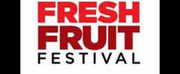 Final Call For Submissions for the the 18th Annual FRESH FRUIT FESTIVAL of LGBTQ Arts