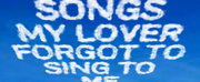 SONGS MY LOVER FORGOT TO SING TO ME to be Presented at The Drama Factory Photo