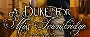 Sophie Barnes Releases New Historical Regency Romance A DUKE FOR MISS TOWNSBRIDGE Photo