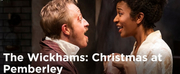 THE WICKHAMS: CHRISTMAS AT PEMBERLY Extends Through December 22 at Northlight Theatre