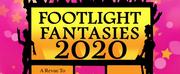 FOOTLIGHT FANTASIES Returns for 2020