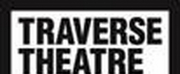 Traverse Theatre Announces Spring 2020 Season And Launches £1 Tickets Scheme