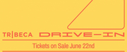 Tribeca Drive-In Announces Initial Schedule For Summer Series Photo