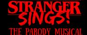 STRANGER SINGS! THE PARODY MUSICAL to Begin Performances This Thursday