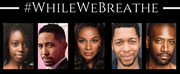 WhileWeBreathe: A NIGHT OF CREATIVE PROTEST to Feature Lynn Whitfield, Patina Miller and M Photo