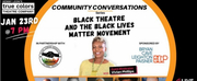 True Colors Theatre Companys Community Conversation Series Continues with Black Theatre an Photo