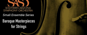 Southern Arizona Symphony Orchestra Presents Baroque Masterpieces For Strings Photo