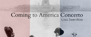 Coming To America Concerto Composer-Pianist Lisa Swerdlows New Music Shares The Journey Of