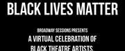 BROADWAY SESSIONS Continues Black Lives Matter Fundraising Concerts This Week Photo