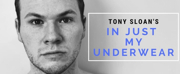 Tony Sloan's IN JUST MY UNDERWEAR to Premiere With KC Fringe