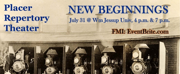 NEW BEGINNINGS Will Be Performed at Placer Rep This Month
